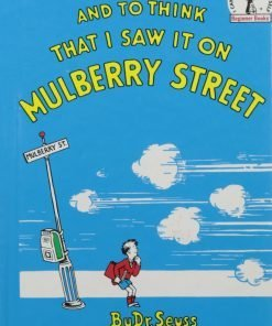 And to Think That I Saw It On Mulberry Street. *Beginner Books/ Dr.Seuss's first book for children! Hardcover – January 1, 1964